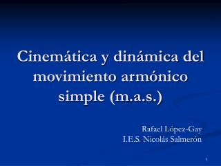 Cinem tica y din mica del movimiento arm nico simple m.a.s.