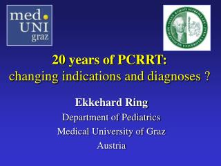 20 years of PCRRT:  changing indications and diagnoses