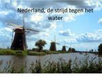 Nederland, de strijd tegen het water