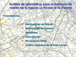 An lisis de alternativas para el proyecto de vertido de la laguna La Picasa al r o Paran