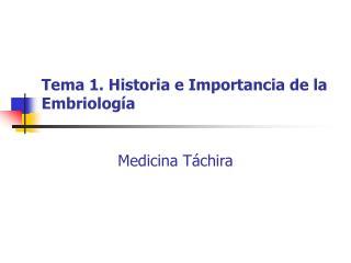 Tema 1. Historia e Importancia de la Embriolog a