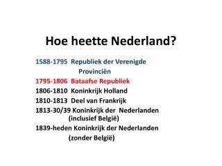 Hoe heette Nederland