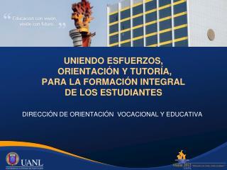 UNIENDO ESFUERZOS,   ORIENTACI N Y TUTOR A,  PARA LA FORMACI N INTEGRAL  DE LOS ESTUDIANTES