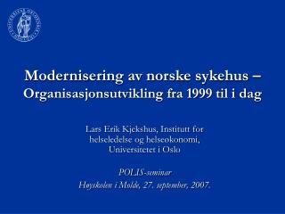 Modernisering av norske sykehus  Organisasjonsutvikling fra 1999 til i dag
