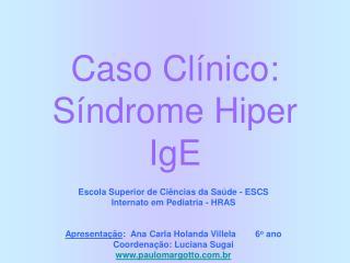 Caso Cl nico: S ndrome Hiper IgE