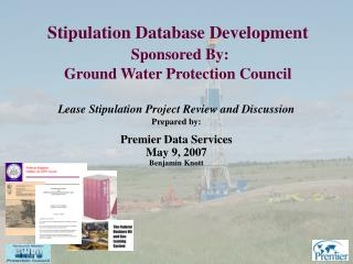 Stipulation Database Development  Sponsored By:  Ground Water Protection Council