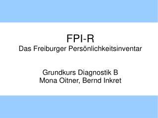 FPI-R Das Freiburger Pers nlichkeitsinventar   Grundkurs Diagnostik B Mona Oitner, Bernd Inkret