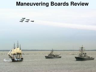 Maneuvering Boards Review