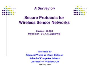 A Survey on  Secure Protocols for Wireless Sensor Networks  Course : 60-564