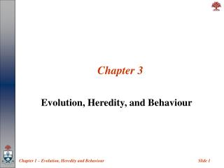 Evolution, Heredity, and Behaviour