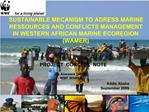 SUSTAINABLE MECANISM TO ADRESS MARINE RESSOURCES AND CONFLICTS MANAGEMENT IN WESTERN AFRICAN MARINE ECOREGION WAMER