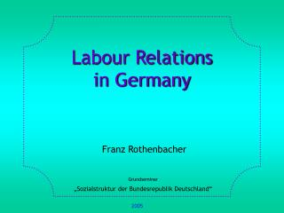 Labour Relations  in Germany