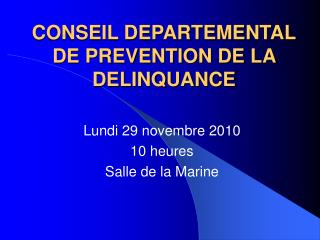 CONSEIL DEPARTEMENTAL DE PREVENTION DE LA DELINQUANCE