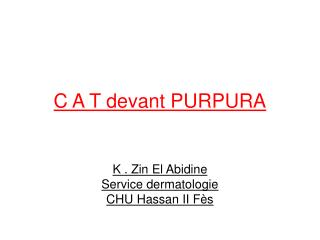 C A T devant PURPURA