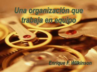 Una organizaci n que trabaja en equipo