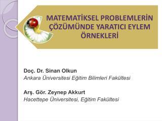 Do . Dr. Sinan Olkun Ankara  niversitesi Egitim Bilimleri Fak ltesi  Ars. G r. Zeynep Akkurt Hacettepe  niversitesi, Egi