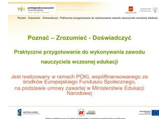 Poznac   Zrozumiec - Doswiadczyc   Praktyczne przygotowanie do wykonywania zawodu nauczyciela wczesnej edukacji