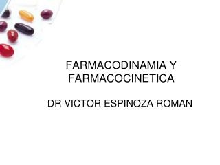 FARMACODINAMIA Y FARMACOCINETICA