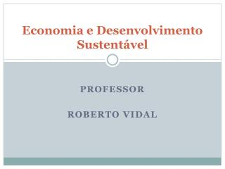 Economia e Desenvolvimento Sustent vel