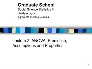 Lecture 2: ANOVA, Prediction, Assumptions and Properties