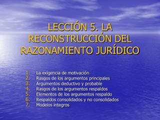 LECCI N 5. LA RECONSTRUCCI N DEL RAZONAMIENTO JUR DICO
