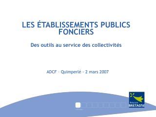 LES  TABLISSEMENTS PUBLICS FONCIERS   Des outils au service des collectivit s