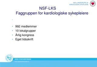 NSF-LKS         Faggruppen for kardiologiske sykepleiere