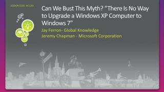 Can We Bust This Myth  There Is No Way to Upgrade a Windows XP Computer to Windows 7