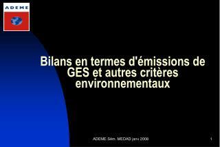 Bilans en termes d missions de GES et autres crit res environnementaux