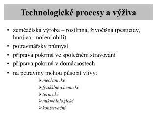 Technologick  procesy a v  iva