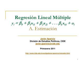Regresi n Lineal M ltiple  yi  b0  b1x1i  b2x2i  . . . bkxki  ui A. Estimaci n