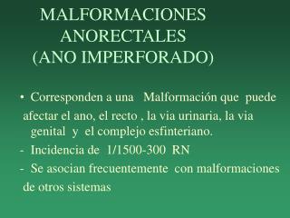 MALFORMACIONES ANORECTALES                ANO IMPERFORADO