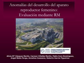 Anomal as del desarrollo del aparato reproductor femenino:  Evaluaci n mediante RM