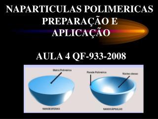 NAPARTICULAS POLIMERICAS  PREPARA  O E  APLICA  O  AULA 4 QF-933-2008