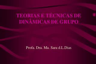 TEORIAS E T CNICAS DE DIN MICAS DE GRUPO