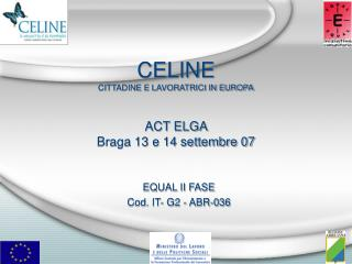 CELINE CITTADINE E LAVORATRICI IN EUROPA  ACT ELGA  Braga 13 e 14 settembre 07