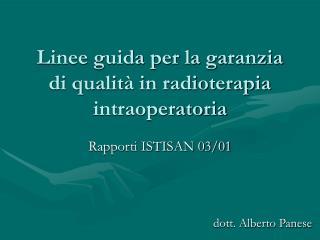 Linee guida per la garanzia di qualit  in radioterapia intraoperatoria
