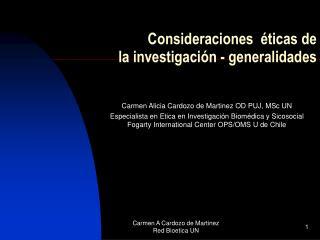 Consideraciones   ticas de   la investigaci n - generalidades