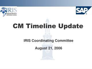 CM Timeline Update