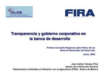Juan Carlos Tamayo Pino Asesor de la Direcci n General Fideicomisos Instituidos en Relaci n con la Agricultura FIRA - Ba