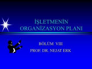 ISLETMENIN ORGANIZASYON PLANI