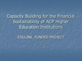 Capacity Building for the Financial Sustainability of ACP Higher Education Institutions
