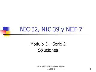 NIC 32, NIC 39 y NIIF 7