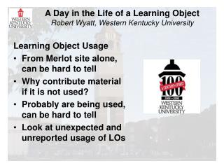 A Day in the Life of a Learning Object Robert Wyatt, Western Kentucky University