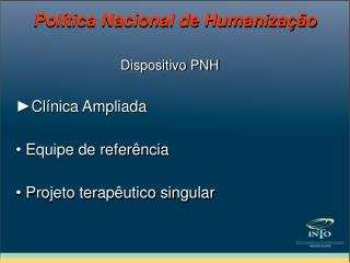 Dispositivo PNH Cl nica Ampliada   Equipe de refer ncia   Projeto terap utico singular