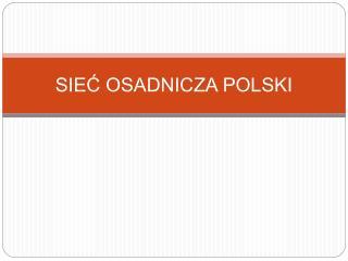 SIEC OSADNICZA POLSKI