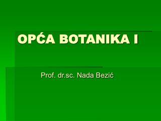 OPCA BOTANIKA I