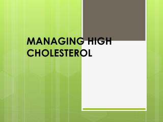 MANAGING HIGH CHOLESTEROL