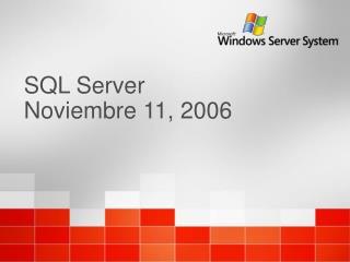 SQL Server  Noviembre 11, 2006