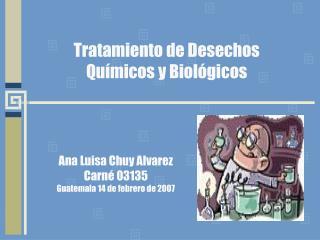 Tratamiento de Desechos  Qu micos y Biol gicos